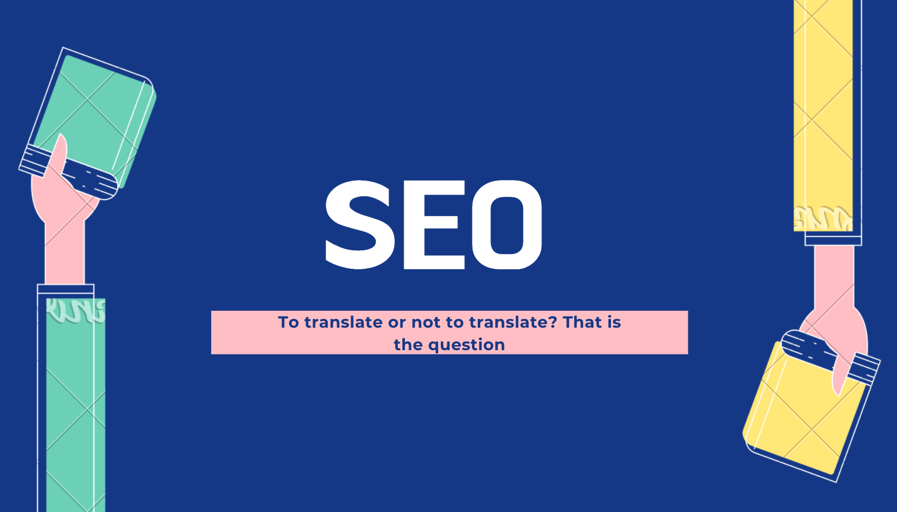 Discover EVERYTHING about SEO Translation